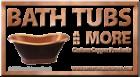 Bath Tubs And More